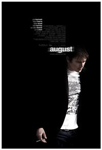 /></noscript></a></p> <p><em>August</em> is set to be in theaters July 11th, 2008. I'm also excited about the fact that David Bowie's in it. He was wonderful as Nikola Tesla in <a title=