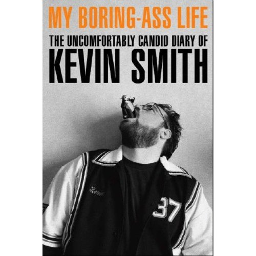 Kevin Smith's book My Boring Ass Life